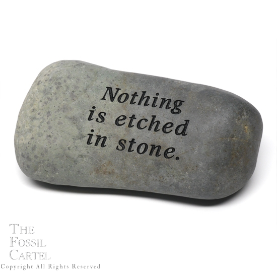 nothing is etched in stone